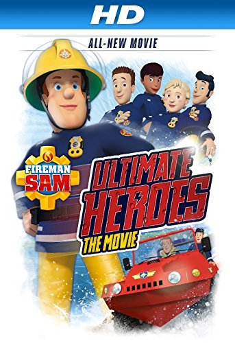 Fireman Sam Ultimate Heroes The Movie