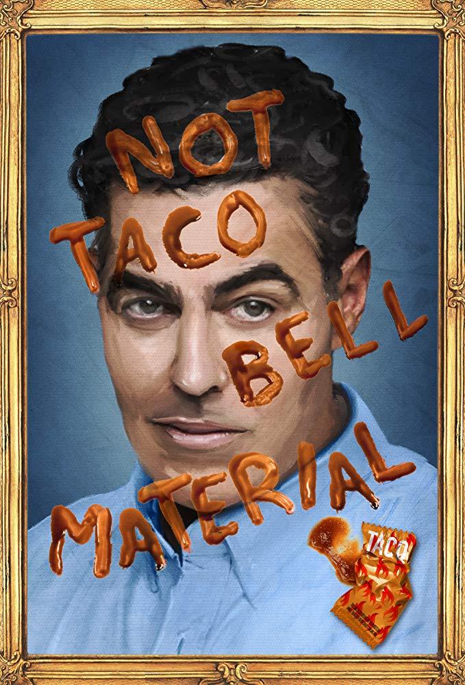 Adam Carolla: Not Taco Bell Material
