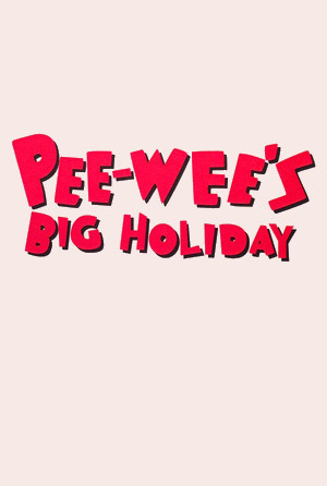 Pee-wees Big Holiday